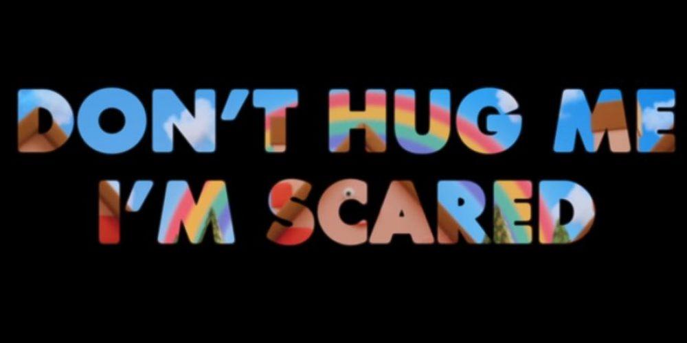 """Wielki powrót """"Don't Hug Me I'm Scared""""?"""